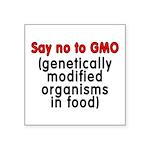 Say no to GMO - Square Sticker 3