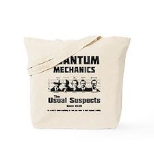 Quantum Mechanics-The Usual Suspects Tote Bag