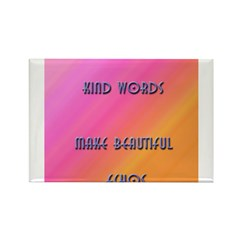 Kind Words Make Beautiful Ech Rectangle Magnet (10