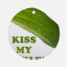 Kiss My Pickle! Ornament (Round)