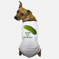 Kiss My Pickle! Dog T-Shirt