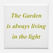 The Garden is always living in the light Tile Coas