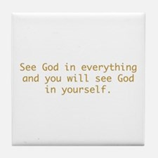 See God in everything and you will see God in your