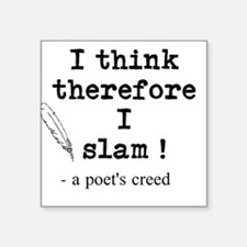 "A Poets Creed Square Sticker 3"" x 3"""