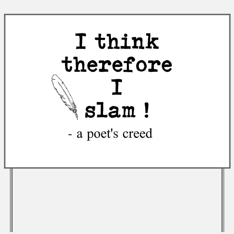 A Poets Creed Yard Sign