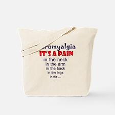 Fibromyalgia Its a Pain Tote Bag