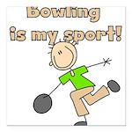 bowlingmysport.png Square Car Magnet 3