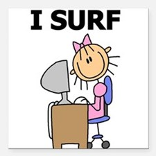"""ISURFGIRLTEE.png Square Car Magnet 3"""" x 3"""""""