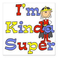 """kindasupergirl.png Square Car Magnet 3"""" x 3"""""""
