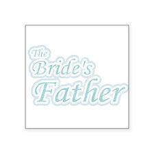 "bridesfatherA.png Square Sticker 3"" x 3"""