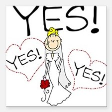 """yesbridefunny.png Square Car Magnet 3"""" x 3"""""""