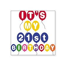 "21STBDAYPERSa.png Square Sticker 3"" x 3"""