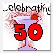 "CELEBRATINGBDAY50.png Square Car Magnet 3"" x 3"""