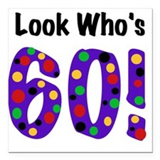 """Look Who's 60 Square Car Magnet 3"""" x 3"""""""