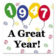 "1947 A Great Year Square Car Magnet 3"" x 3"""
