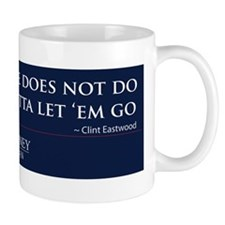 We gotta let 'em go Mug
