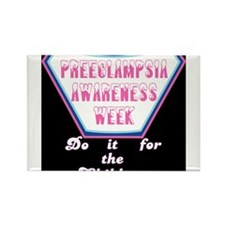 Preeclampsia Awareness Week t-shirt Rectangle Magn