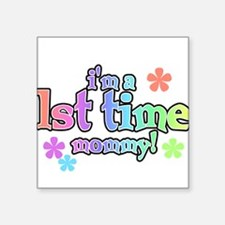 "FIRSTTIMEMOMMY.png Square Sticker 3"" x 3"""