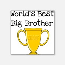 "worldbestbigbrothertee.png Square Sticker 3"" x 3"""