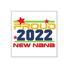 "2014 Proud New Nana Square Sticker 3"" x 3&quo"