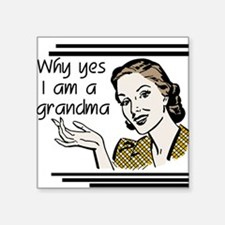 "whyyesgrandma.png Square Sticker 3"" x 3"""