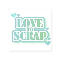 greenlovetoscrap.png Square Sticker 3