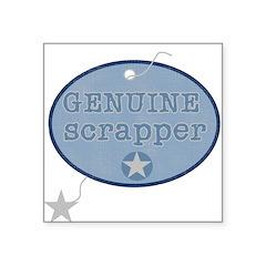 GENUINESCRAPPER.png Square Sticker 3