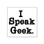 SPEAKGEEKTS.png Square Sticker 3