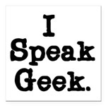 SPEAKGEEKTS.png Square Car Magnet 3
