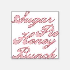 """sugarpiehoneybunch.png Square Sticker 3"""" x 3"""""""