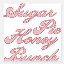 "sugarpiehoneybunch.png Square Car Magnet 3"" x 3"""