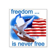 """freedomisntfree.png Square Sticker 3"""" x 3"""""""