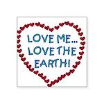 LOVEMELOVEEARTH.png Square Sticker 3