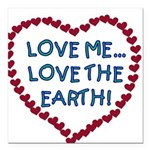 LOVEMELOVEEARTH.png Square Car Magnet 3