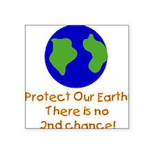 "earthnosecondchancet.png Square Sticker 3"" x 3"""