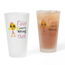 Breast Cancer Picked The Wrong Chick Drinking Glas