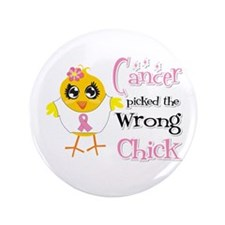 "Breast Cancer Picked The Wrong Chick 3.5"" Button"