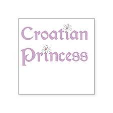 "CROATIANPRINCESS.png Square Sticker 3"" x 3"""