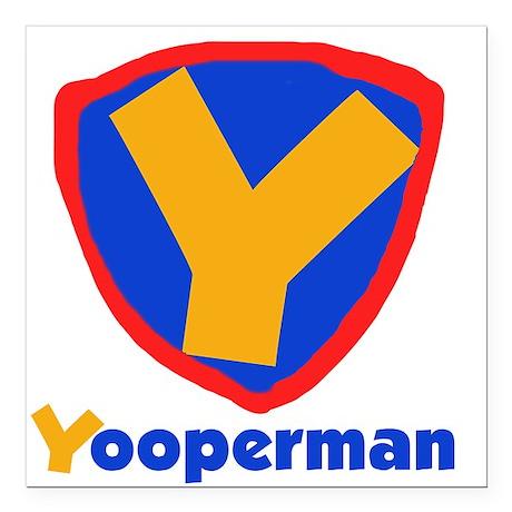 "YOOPERMANTEE.png Square Car Magnet 3"" x 3"""