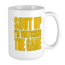 Shut Up Im Watching The Game Mug