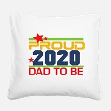 2016 Proud Dad to Be Square Canvas Pillow