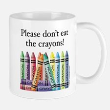 Please don't eat the crayons Mug