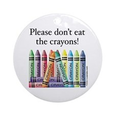 Please don't eat the crayons Ornament (Round)