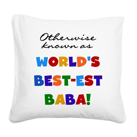 Otherwise Known Best Baba Square Canvas Pillow