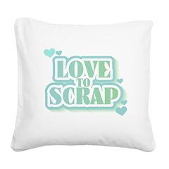 greenlovetoscrap.png Square Canvas Pillow