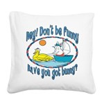hhaveyougotbunnyboat copy.png Square Canvas Pillow