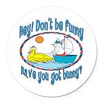 hhaveyougotbunnyboat copy.png Round Car Magnet