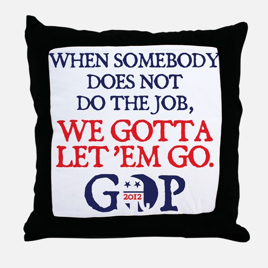 Gotta let 'em go Throw Pillow