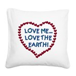 LOVEMELOVEEARTH.png Square Canvas Pillow