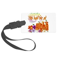 Had Me At Aloha copy.png Luggage Tag